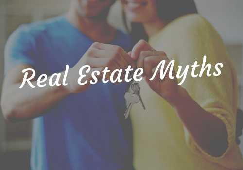 6 Persistent Real Estate Myths You Really Need to Ignore